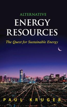 Alternative Energy Resources: The Quest for Sustainable Energy