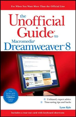 The Unofficial Guide to Macromedia Dreamweaver 8