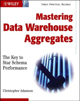 Mastering Data Warehouse Aggregates: Maximizing Star Schema Performance