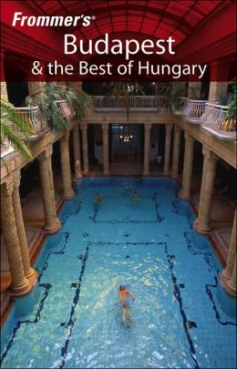 Frommer's Budapest & the Best of Hungary