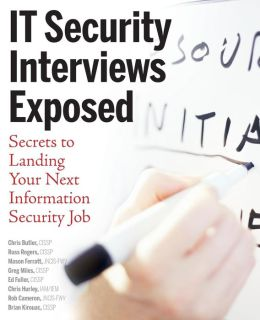 Security Interviews Exposed: Secrets to Landing Your Next Information Security Job