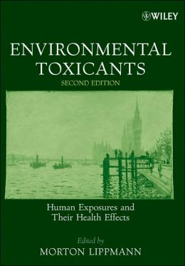 Environmental Toxicants: Human Exposures and Their Health Effects