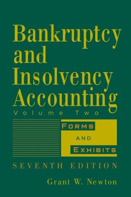 Bankruptcy and Insolvency Accounting, Forms and Exhibits