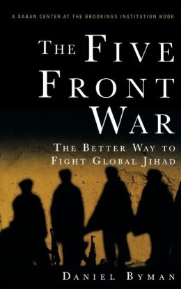 Five Front War: The Better Way to Fight Global Jihad