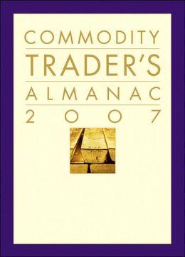 Commodity Trader's Almanac 2007