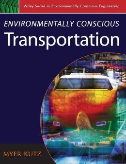 Environmentally Conscious Transportation