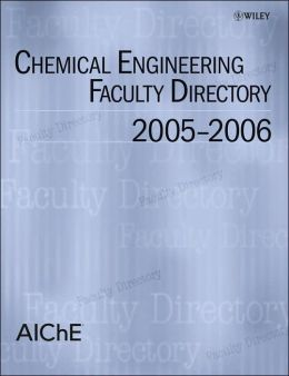 Chemical Engineering Faculty Directory: 2005-2006