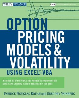 Options Pricing Models and Volatility Using Excel-VBA + CD-ROM