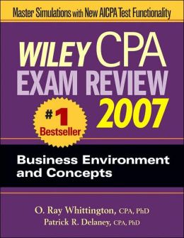 Wiley CPA Exam Review 2007 Business Environment and Concepts