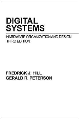 Digital Systems: Hardware Organization and Design