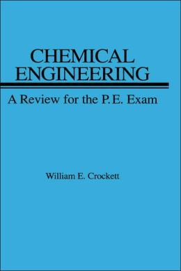 Chemical Engineering: A Review for the PE Exam