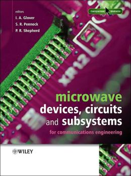 Microwave Communications Engineering: Devices, Circuits and Subsystems