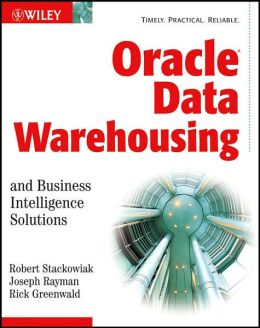 Oracle Data Warehousing: With Business Intelligence Solutions