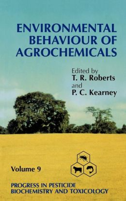 Progress in Pesticide Biochemistry and Toxicology, Environmental Behaviour of Agrochemicals