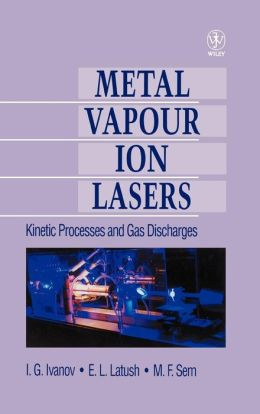 Metal Vapour Ion Lasers: Kinetic Processes and Gas Discharges