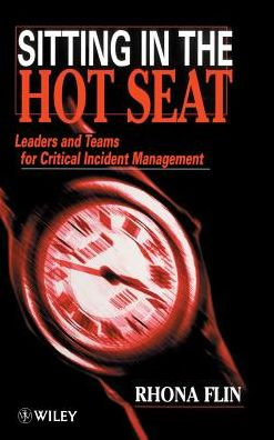 Sitting in the Hot Seat: Leaders and Teams for Critical Incident Management
