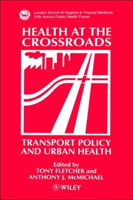Health at the Crossroads: Transport Policy and Urban Health