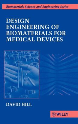 Design Engineering of Biomaterials for Medical Devices