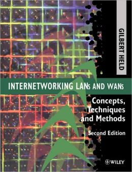 Internetworking LANs and WANs: Concepts, Techniques and Methods