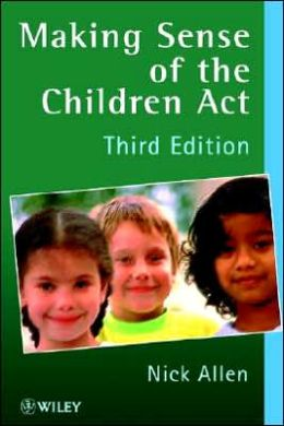Making Sense of the Children's Act: A Guide for the Social and Welfare Services