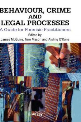 Behaviour, Crime and Legal Processes: A Guide for Forensic Practitioners