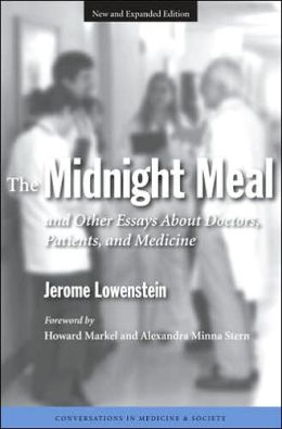 The Midnight Meal and Other Essays About Doctors, Patients, and Medicine