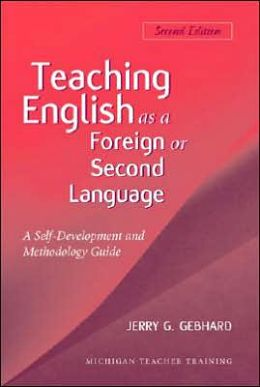 Teaching English as a Foreign or Second Language, Second Edition: A Teacher Self-Development and Methodology Guide