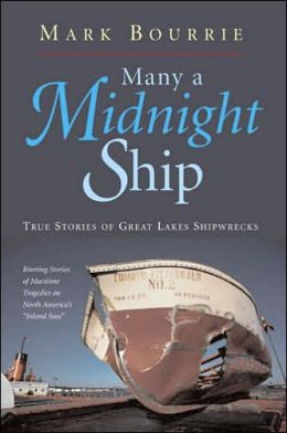 Many a Midnight Ship: True Stories of Great Lakes Shipwrecks