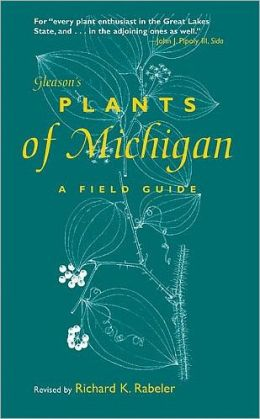 Gleason's Plants of Michigan: A Field Guide
