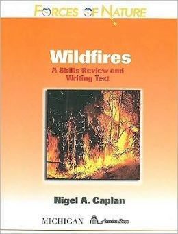 Forces of Nature, Wildfires: A Skills Review and Writing Text