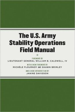 The U. S. Army Stability Operations Field Manual: U. S. Army Field Manual No. 3-07