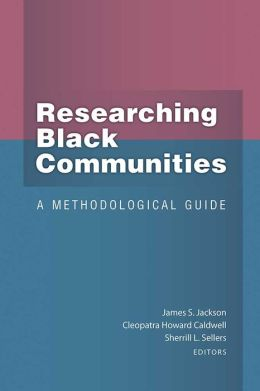 Researching Black Communities: A Methodological Guide