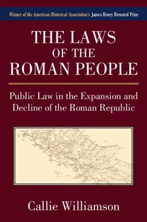 The Laws of the Roman People: Public Law in the Expansion and Decline of the Roman Republic