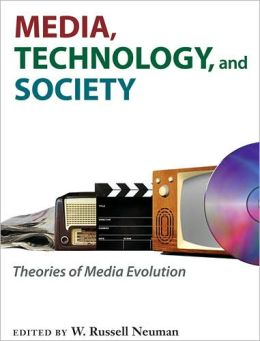 Media, Technology, and Society: Theories of Media Evolution