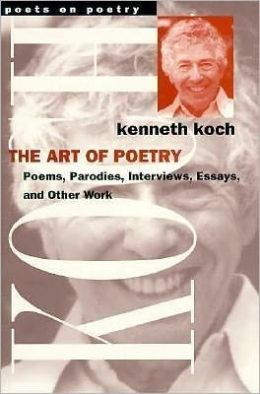 The Art of Poetry: Poems, Parodies, Interviews, Essays, and Other Work