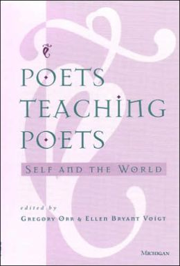Poets Teaching Poets: Self and the World