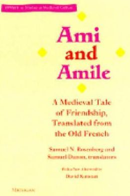 Ami and Amile: A Medieval Tale of Friendship, Translated from the Old French