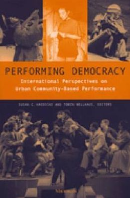 Performing Democracy: International Perspectives on Urban Community-Based Performance