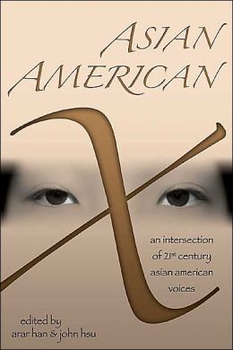Asian American X: An Intersection of Twenty-First Century Asian American Voices