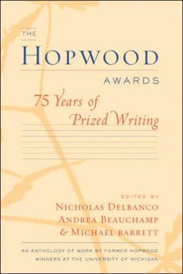 The Hopwood Awards: 75 Years of Prized Writing