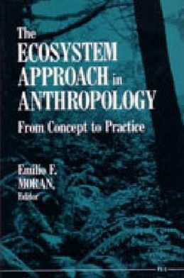 The Ecosystem Approach in Anthropology: From Concept to Practice