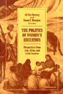 The Politics of Women's Education: Perspectives from Asia, Africa, and Latin America