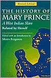 The History of Mary Prince, A West Indian Slave, Related by Herself: Revised Edition