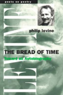 The Bread of Time: Toward an Autobiography