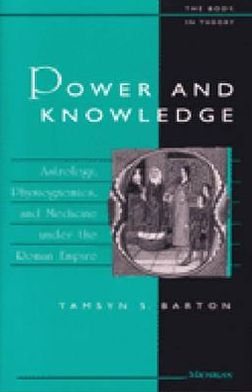 Power and Knowledge: Astrology, Physiognomics, and Medicine under the Roman Empire