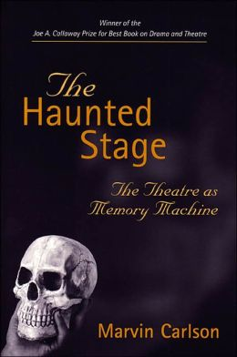 The Haunted Stage: The Theatre as Memory Machine