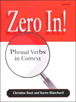 Zero In!: Phrasal Verbs in Context