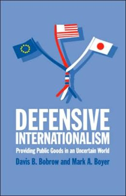 Defensive Internationalism: Providing Public Goods in an Uncertain World