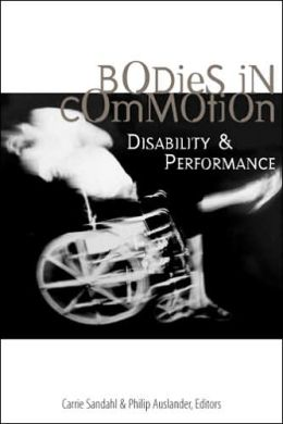 Bodies in Commotion: Disability and Performance