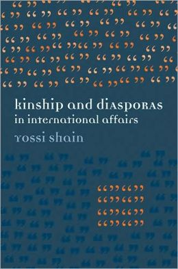 Kinship and Diasporas in International Affairs